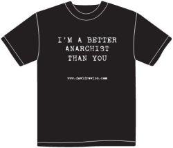 Better Anarchist T-shirt